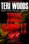 True to the Game Part II - Teri Woods