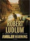 Ambler Warning - Robert Ludlum