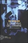 L'universo del crimine. I racconti polizieschi - Ed McBain, Luca Briasco, Roberto Santachiara