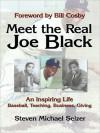 Meet the Real Joe Black: An Inspiring Life - Baseball, Teaching, Business, Giving - Steven Selzer