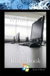 Windows 7: The Black Book (Windows 7 Help Series) - Sean Odom