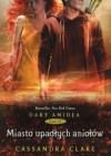 Miasto Upadłych Aniołów ( Dary Anioła, #4) - Cassandra Clare