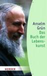 Das Buch Der Lebenskunst Gesamttitel: Herder Spektrum; Bd. 5700 - Anselm Grün, Anton Lichtenauer