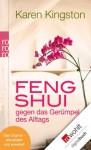Feng Shui gegen das Gerümpel des Alltags: Richtig ausmisten. Gerümpelfrei bleiben (German Edition) - Karen Kingston, Sabine Schilasky