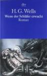 Wenn der Schläfer erwacht : Roman - H.G. Wells
