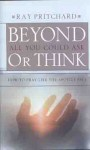 Beyond All You Could Ask or Think: How to Pray Like the Apostle Paul - Ray Pritchard