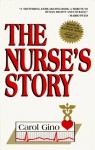 The Nurse's Story - Carol Gino
