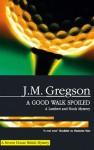 A Good Walk Spoiled - J.M. Gregson