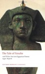 The Tale of Sinuhe: and Other Ancient Egyptian Poems 1940-1640 B.C. (Oxford World's Classics) - Richard Parkinson, Oxford University Press