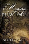 The Mystery of Ruby Lode - Scotty Cade