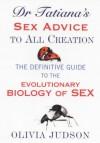 Dr. Tatiana's Sex Advice To All Creation - Olivia Judson
