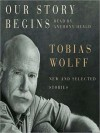 Our Story Begins: New and Selected Stories (MP3 Book) - Tobias Wolff, Anthony Heald