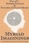 Myriad Imaginings: All The Stories From The Wittegen Press Giveaway Games - Sophie Duncan, Natasha Duncan-Drake