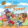 First Science Experiments: Magnet Power! - Shar Levine, Leslie Johnstone, Steve Harpster