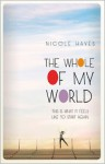 The Whole of My World - Nicole Hayes