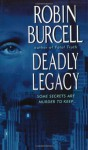 Deadly Legacy - Robin Burcell