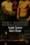 Shell Shocked - Angelia Sparrow, Naomi Brooks