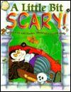 A Little Bit Scary - Gill Davies