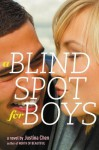 A Blind Spot for Boys - Justina Chen