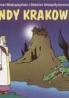 Legendy krakowskie - Kornel Makuszyński, Marian Walentynowicz
