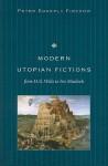 Modern Utopian Fictions from H.G. Wells to Iris Murdoch - Peter Edgerly Firchow