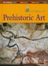 Prehistoric Art (Art in History) - Susie Hodge