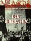 Red Orchestra The Story of the Berlin Underground and the Circle of Friends Who Resisted Hitler (MP3 Book) - Anne Nelson