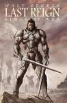 Last Reign: Kings of War - Walter Becker, Michael Alan Nelson, David Miller, Ed Estevez