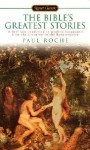 The Bible's Greatest Stories (Signet Classics (Paperback)) - Anonymous, Paul Roche