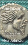 Caesar's Ambassador - Alex Johnston