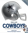 Dallas Cowboys: The Complete Illustrated History - Jaime Aron, Roger Staubach