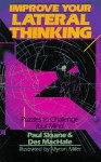 Improve Your Lateral Thinking: Puzzles To Challenge Your Mind - Paul Sloane, Des MacHale