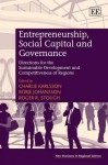 Entrepreneurship, Social Capital and Governance: Directions for the Sustainable Development and Competitiveness of Regions. Edited by Charlie Karlsson, Brje Johansson and Roger R. Stough - Charlie Karlsson