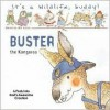 It's a Wild Life, Buddy!: Buster the Kangaroo (It's a Wildlife Buddy) - Daniela Deluca, Tommy Nelson, Thomas Nelson Publishers