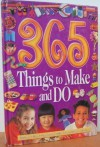 365 Things To Make And Do - Vivienne Bolton