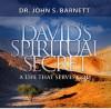 David's Spiritual Secret: A Life That Serves God - John Samuel Barnett