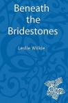 Beneath the Bridestones - Leslie Wilkie