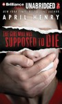 The Girl Who Was Supposed to Die - April Henry, Cristina Panfilio