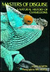 Masters of Disguise: A Natural History of Chameleons - James Martin, Art Wolfe
