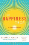 The Happiness Trip: A Scientific Journey (Sciencewriters) - Eduard Punset, Antonio R. Damasio