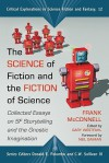 The Science of Fiction and the Fiction of Science: Collected Essays on SF Storytelling and the Gnostic Imagination - Frank McConnell, Donald E. Palumbo, Gary Westfahl, C.W. Sullivan III, Neil Gaiman