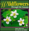 Wildflowers Through the Seasons - Mary Ferguson, Richard Saunders