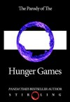 The Parody of The Hunger Games (Parody of Bestseller) - Stir Ling