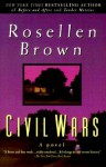 Civil Wars - Rosellen Brown