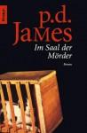 Im Saal Der Mörder (Adam Dalgliesh, #12) - P.D. James, Christa E. Seibicke