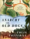 Anarchy And Old Dogs - Colin Cotterill, Clive Chafer