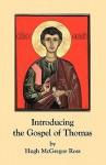Introducing the Gospel of Thomas - Hugh McGregor Ross