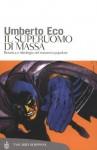 Il superuomo di massa: Retorica e ideologia nel romanzo popolare (Tascabili Saggi) (Italian Edition) - Umberto Eco
