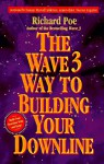 The Wave 3 Way to Building Your Downline - Richard Poe, Duncan Maxwell Anderson