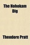 The Hohokam Dig - Theodore Pratt